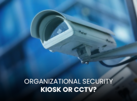 Organizational Security- Visitor Management System Kiosk or CCTV?