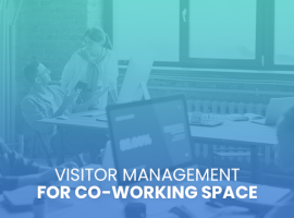 Visitor Management Software for Co-Working Spaces