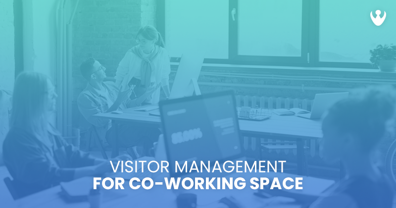 Visitor Management Software for CoWorking Spaces