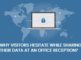 5 Reasons Why Visitors Hesitate Sharing Personal Data At Front-Desk