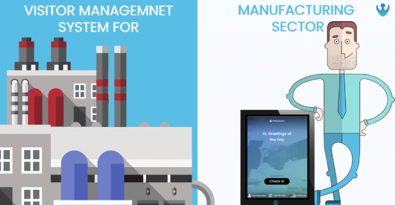 Why Manufacturing Industry need a Visitor Management System?