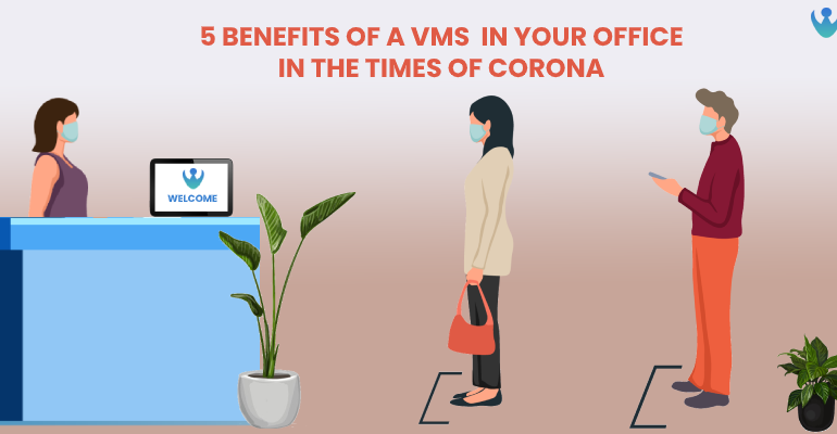 5 Visitor Management System benefits crucial in the Times of Corona