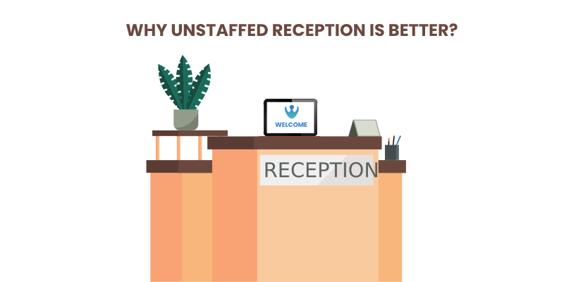 Why Unstaffed Reception is Better? Top 5 Benefits